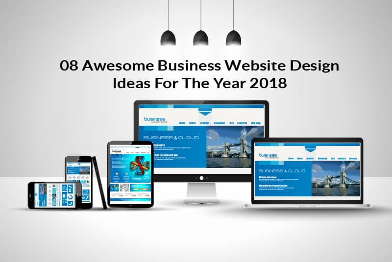8 Awesome Business Website Design Ideas For The Year 2018 ...