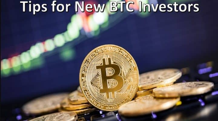 Tips for New BTC Investors
