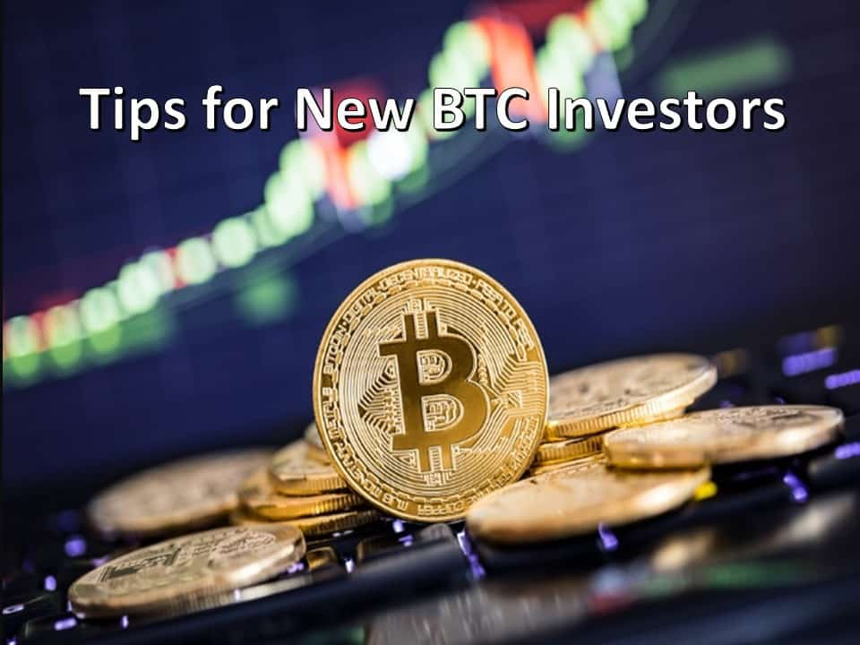 Tips for New BTC Investors