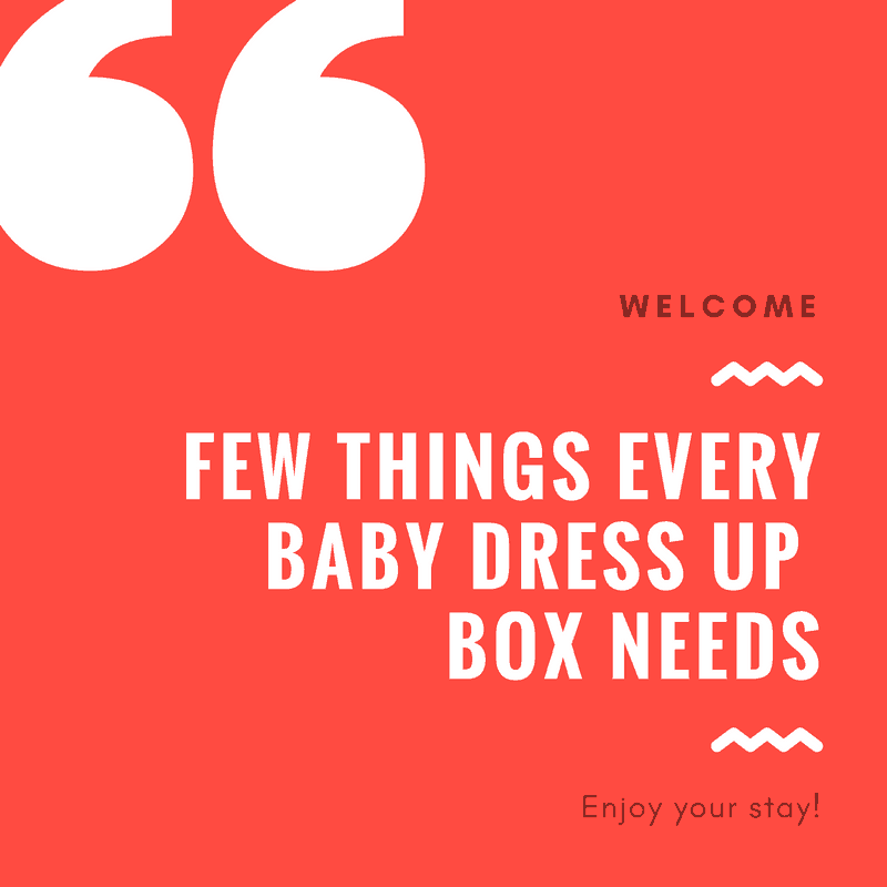 Few Things Every Baby Dress Up Box Needs