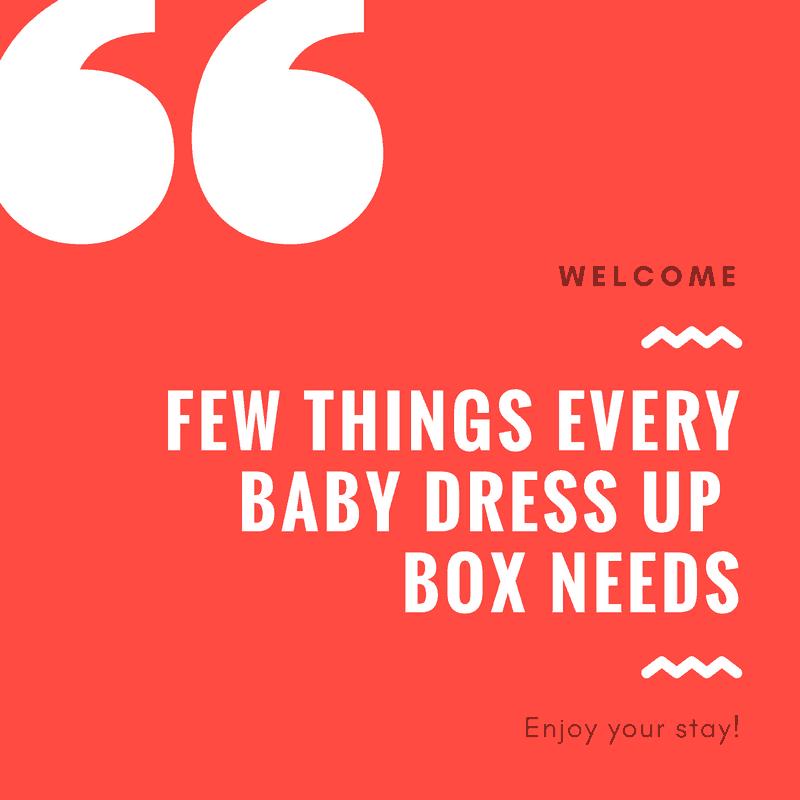 Few Things Every Baby Dress Up Box Needs