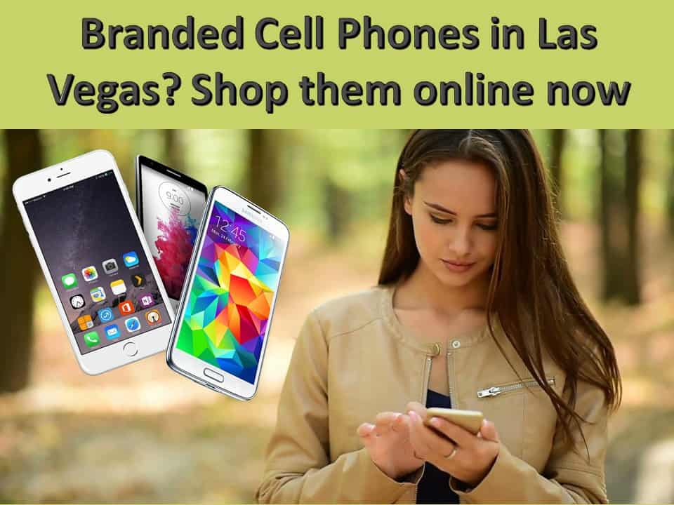 Branded Cell Phones in Las Vegas