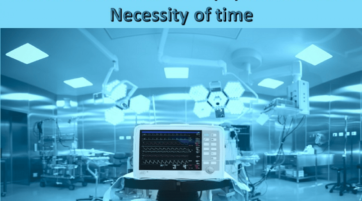 Innovation in Medical Equipment's is the Necessity of time
