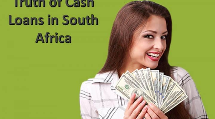 Truth of Cash Loans in South Africa