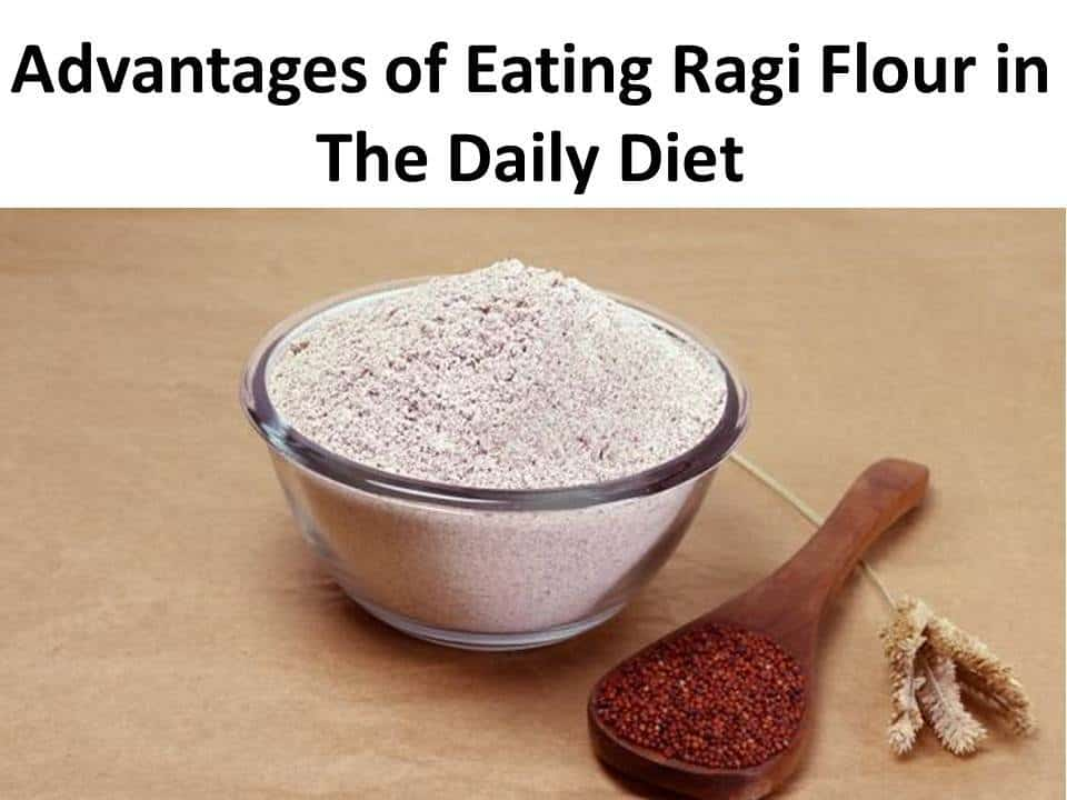 Advantages of Eating Ragi Flour in The Daily Diet