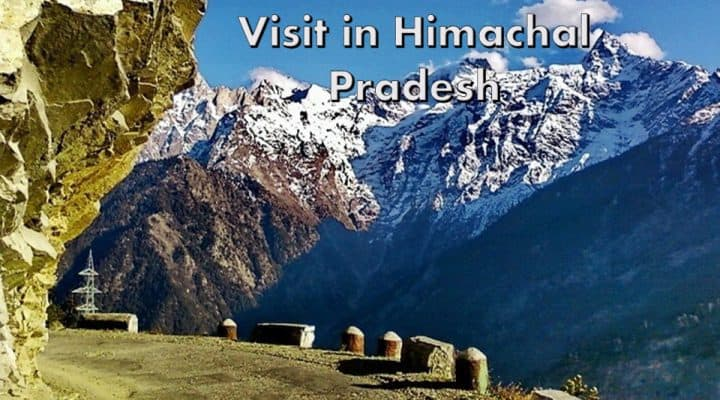 Five Best Places to Visit in Himachal Pradesh