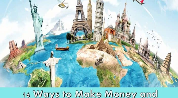 16 Ways to Make Money and Travel the World
