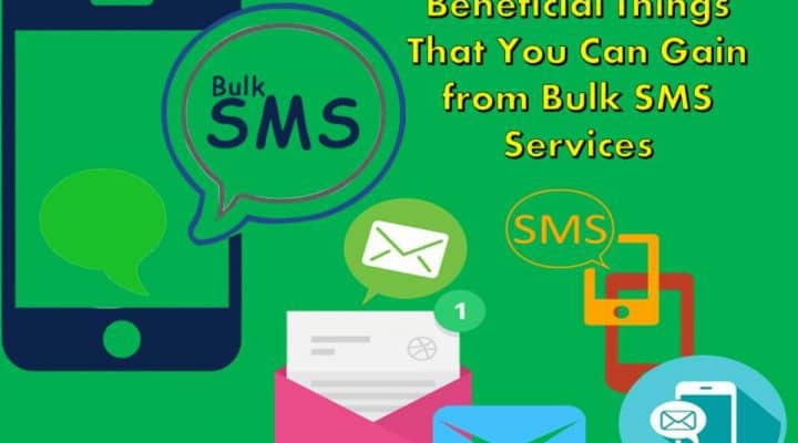 Beneficial Things That You Can Gain from Bulk SMS Services
