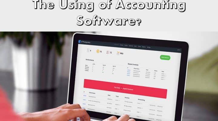 How will You be Benefited by The Using of Accounting Software?