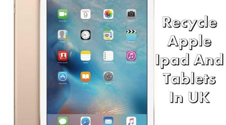 Recycle Apple Ipad And Tablets In UK
