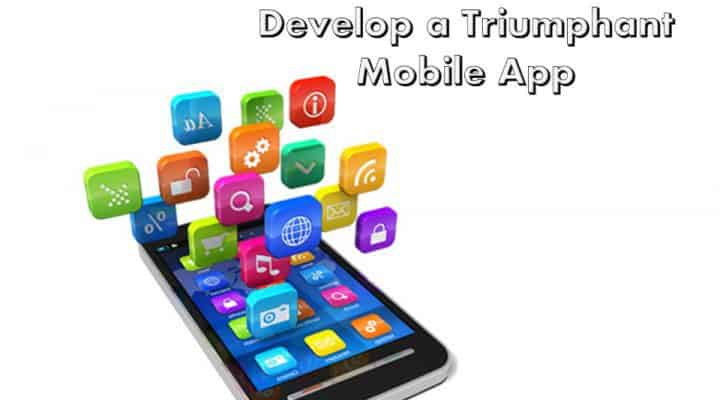 Steps to Take for Develop a Triumphant Mobile App