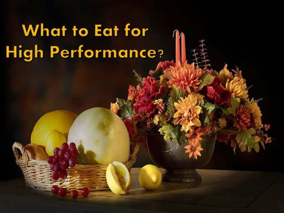 What to Eat for High Performance