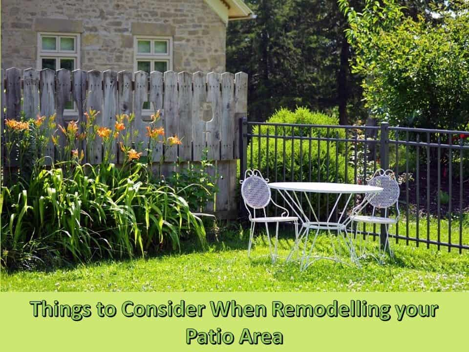 Things to Consider When Remodelling your Patio Area