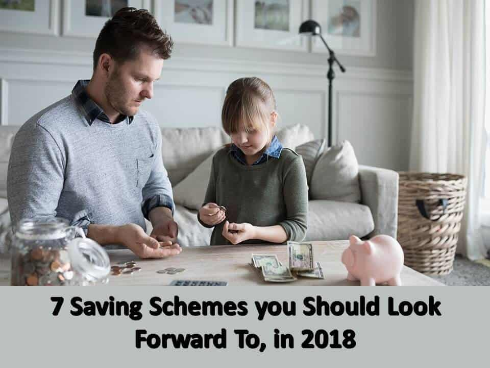 7 Saving Schemes you Should Look Forward To, in 2018