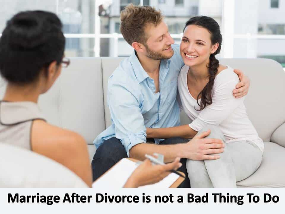 Marriage After Divorce is not a Bad Thing To Do