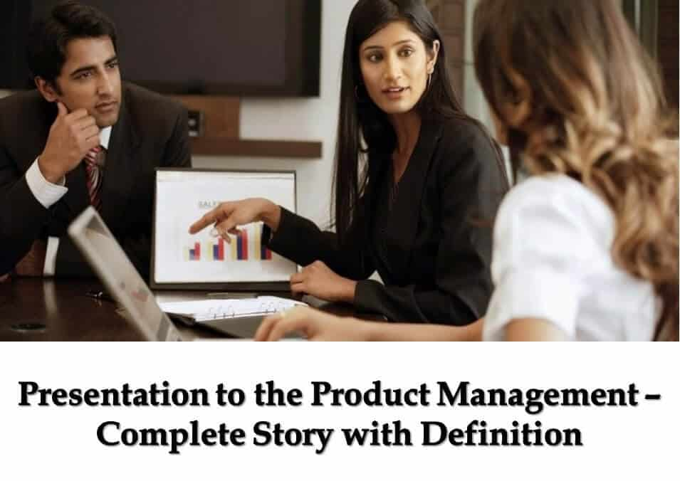 Presentation to the Product Management Complete Story with Definition