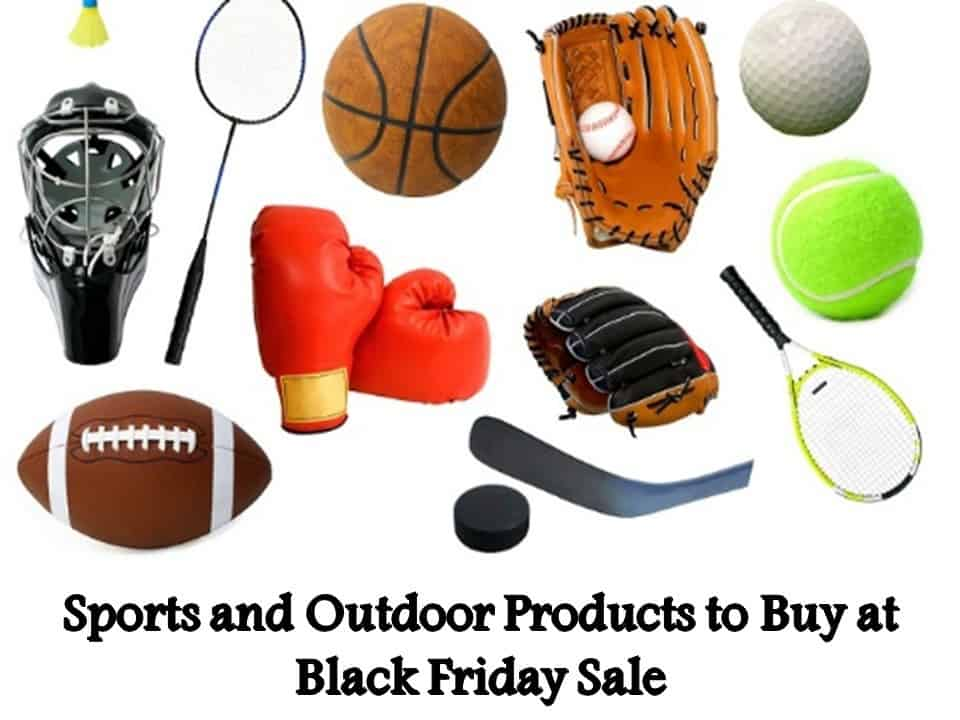 Sports and Outdoor Products to Buy at Black Friday Sale