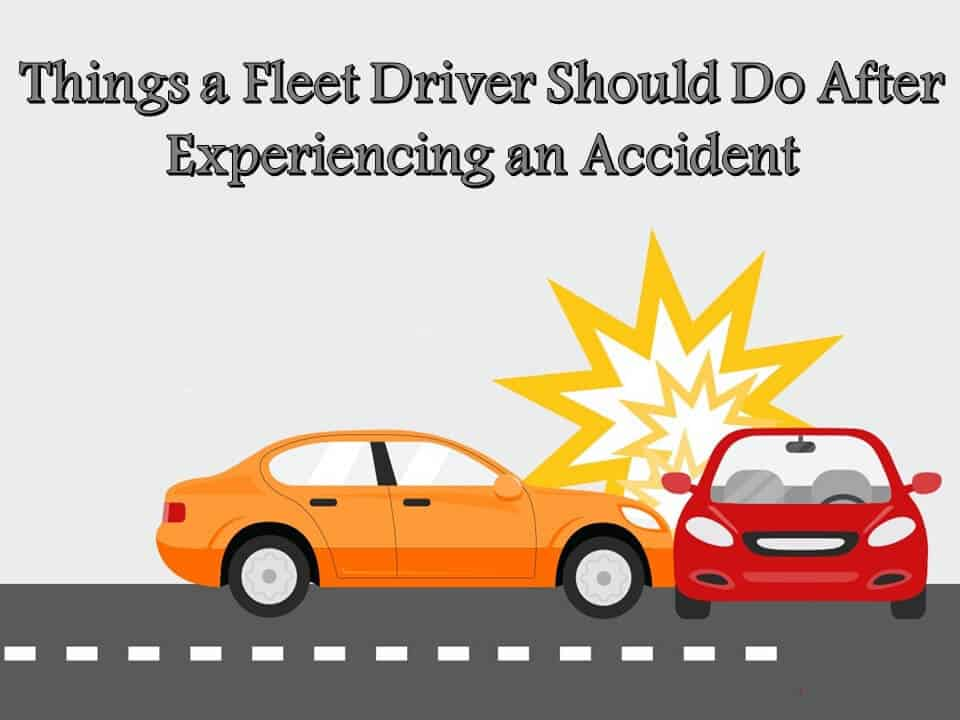 Things a Fleet Driver Should Do After Experiencing an Accident