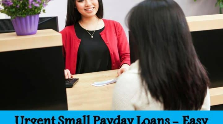 Urgent Small Payday Loans – Easy and Comfortable
