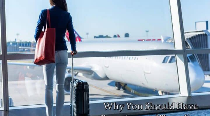Why You Should Have Experience of Traveling Abroad