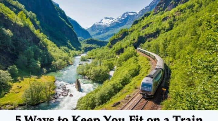 5 Ways to Keep You Fit on a Train Journey