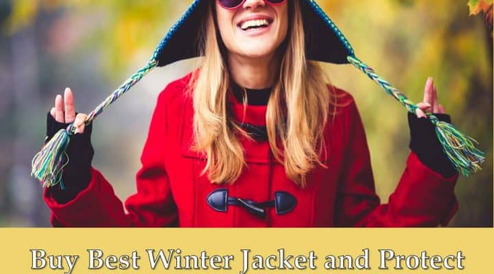 Buy Best Winter Jacket and Protect yourself from Snowy Winds