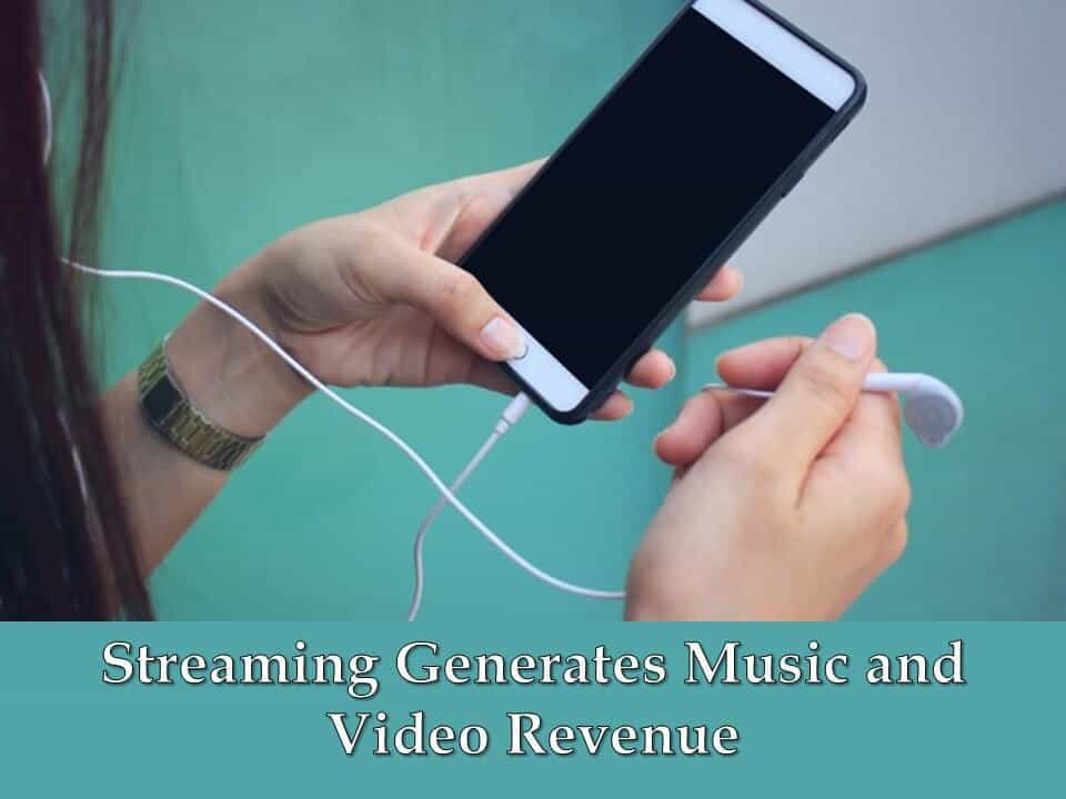 Streaming Generates Music and Video Revenue