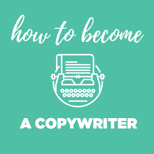 How to become a Copywriter (With no prior Experience