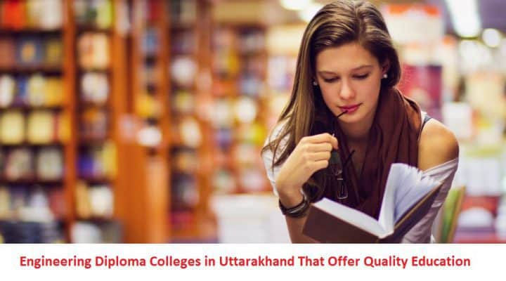 Engineering Diploma Colleges in Uttarakhand That Offer Quality Education