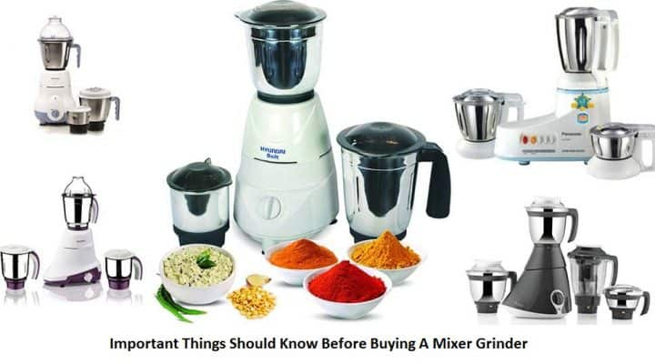 Important Things Should Know Before Buying A Mixer Grinder