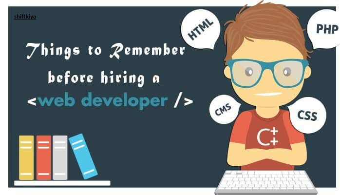 Things You Must Have To Know Before Hiring a Developer