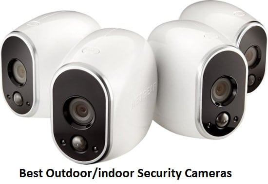 Best Outdoor indoor Security Cameras