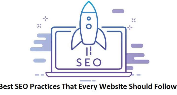 Best SEO Practices That Every Website Should Follow