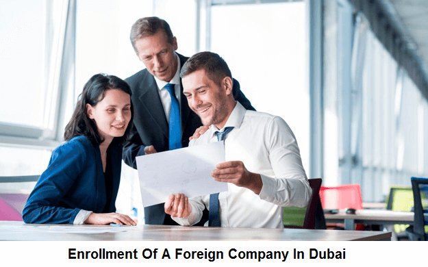 Enrollment Of A Foreign Company In Dubai