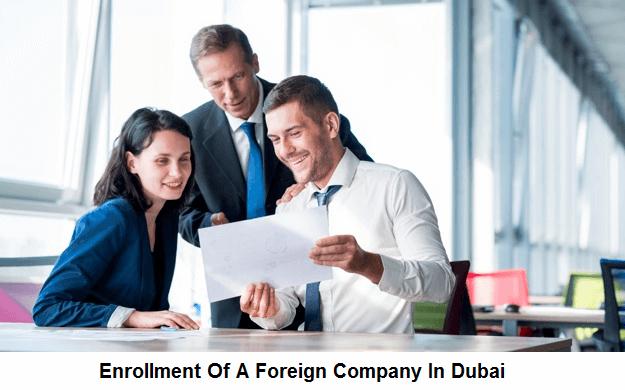 Enrollment Of A Foreign Company In Dubai