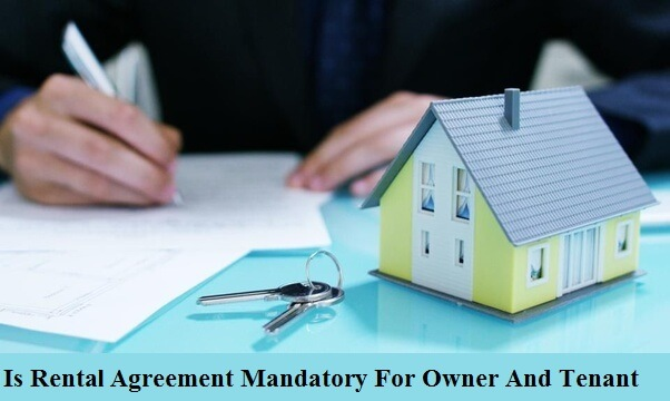 Is Rental Agreement Mandatory For Owner And Tenant