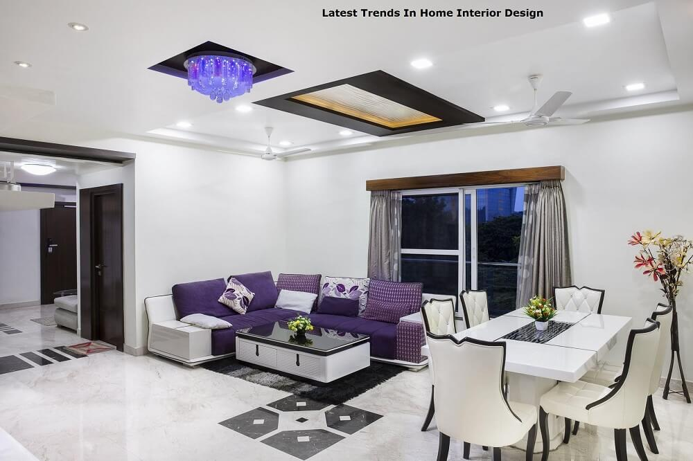 Latest Trends In Home Interior Design