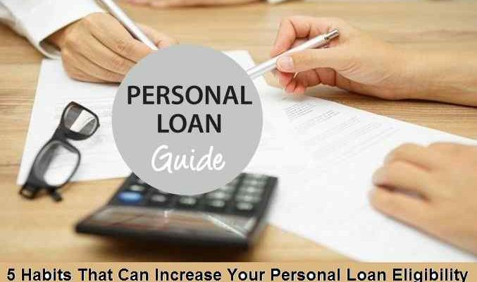 5 Habits That Can Increase Your Personal Loan Eligibility