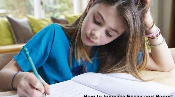 How to Increase Essay and Report Writing Skills