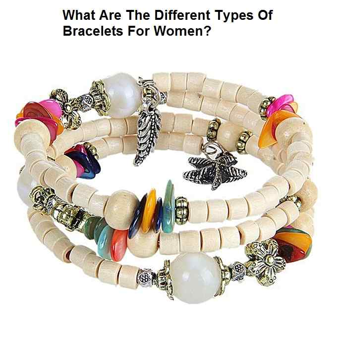 What Are The Different Types Of Bracelets For Women