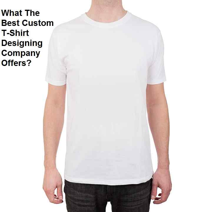What The Best Custom T-Shirt Designing Company Offers