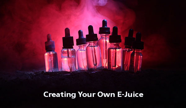 Creating Your Own E-Juice